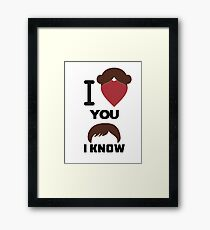 I Love You, I Know Framed Print