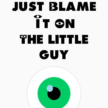 Blame it on the little guy - Monsters Inc by JessicaCupcake