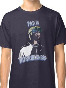 Proof of Horribleness Classic T-Shirt