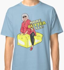More Butter Y'all! Classic T-Shirt