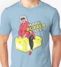 More Butter Y'all! Unisex T-Shirt