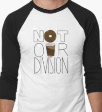 Not Our Division! Men's Baseball ¾ T-Shirt