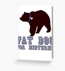 Fat Dog For Midterms Greeting Card