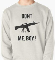 DONT USAS ME BOY! Pullover