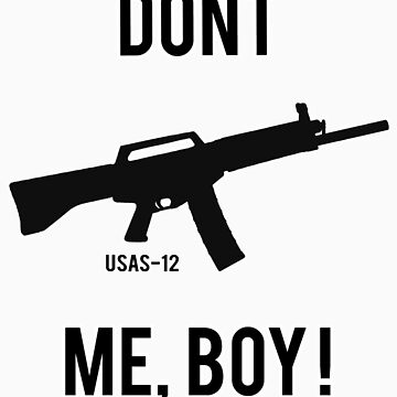 DONT USAS ME BOY! by bleachy