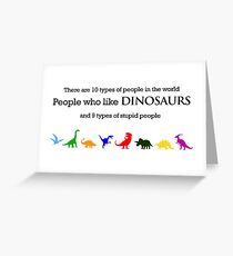 10 Types of People - Dinosaurs Greeting Card