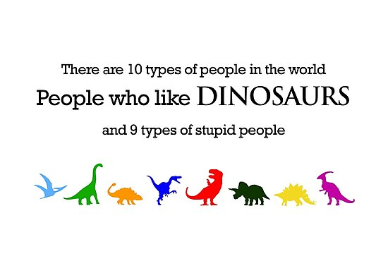 10 Types of People - Dinosaurs by jezkemp