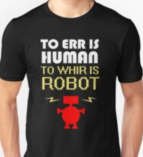 To Err Is Human, To Whir Is Robot (light design) T-Shirt