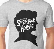 Believe In Sherlock Holmes Unisex T-Shirt