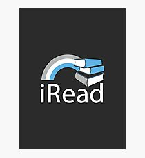 i Read | Reading Slogan for Book Lovers Photographic Print