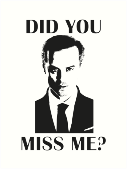moriarty did u miss me - 413×549