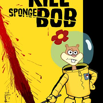 Kill SpongeBob by thunderbloke