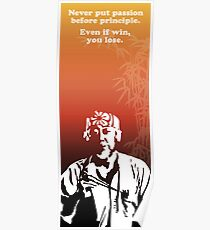 Miyagi quote - passion vs principle Poster