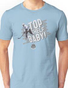 Top Shelf Baby! T-Shirt