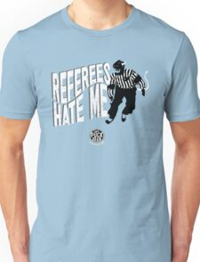 Referees Hate Me T-Shirt