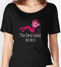 The Devil made me do it (white text) Women's Relaxed Fit T-Shirt