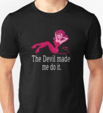 The Devil made me do it (white text) Unisex T-Shirt