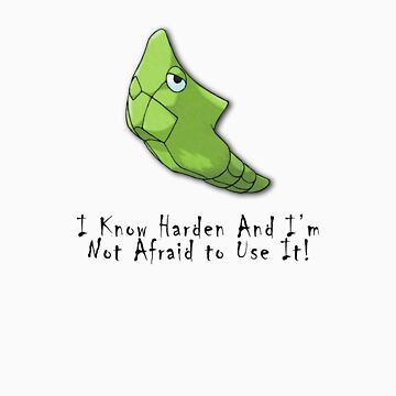 "Metapod ""I Know how to use Harden"" Tee by eddydude584"