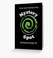 Welcome to the Mystery Spot.   Greeting Card