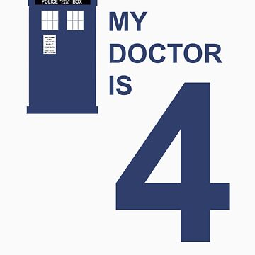 My Doctor is 4 by bradylee