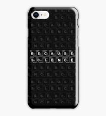 BECAUSE SCIENCE! (white) iPhone Case/Skin