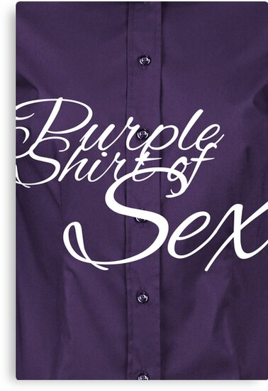 The Purple Shirt of Sex by PineappleGear