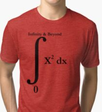 To Infinity And Beyond - Calculus Tri-blend T-Shirt