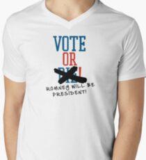 Vote or ... Romney will be President! Men's V-Neck T-Shirt