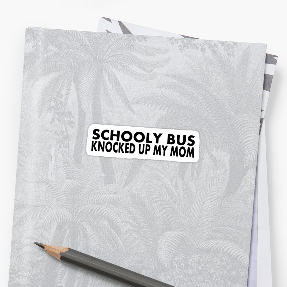 Schooly Bus Knocked Up My Mom - Black by formerfatboys