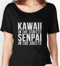 Kawaii In The Streets Senpai In The Sheets Anime Cosplay Japan T Shirt Women's Relaxed Fit T-Shirt