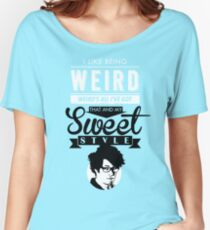 I like Being Weird  Women's Relaxed Fit T-Shirt