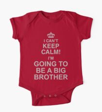 I Can't Keep Calm I'm Going To Be A Big Brother One Piece - Short Sleeve
