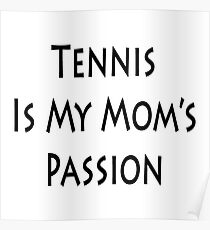 Tennis Is My Mom's Passion  Poster