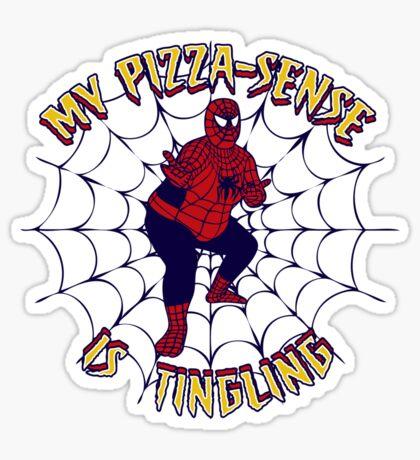 My Pizza-Sense Is Tingling Sticker