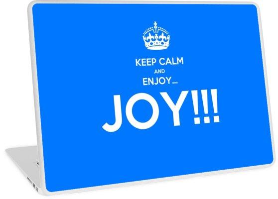 KEEP CALM AND ENJOY JOY  by karmadesigner