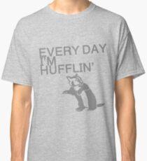 Every Day I'm Hufflin' Classic T-Shirt