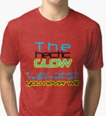 the hectic glow Tri-blend T-Shirt