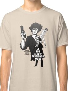 For a Few Woolongs More Classic T-Shirt