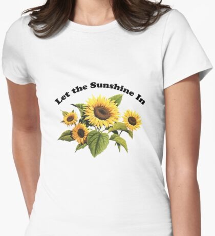 Let the Sunshine In  T-Shirt