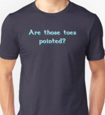 Are those toes pointed? Unisex T-Shirt