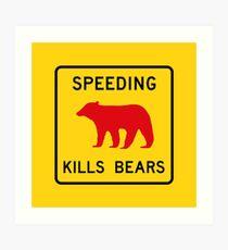 Speeding Kills Bears, Road Sign, California, USA Art Print
