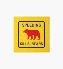Speeding Kills Bears, Road Sign, California, USA Art Board