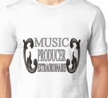 PRODUCER EXTRAORDINAIRE full design Unisex T-Shirt