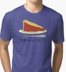 Pie for Breakfast Tri-blend T-Shirt