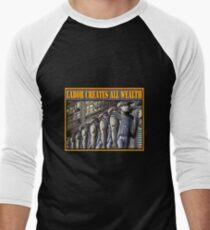 LABOR CREATES ALL WEALTH T-Shirt