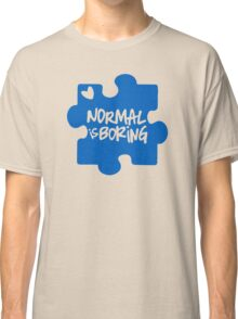 Normal Is Boring, Autism Awareness Classic T-Shirt