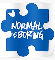 Normal Is Boring, Autism Awareness Poster