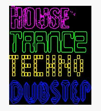 House Trance Techno Dubstep Photographic Print