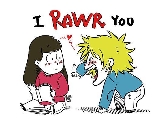 I Rawr You by patronustrip