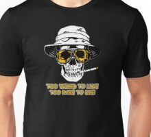 Hunter S Thompson - Too Weird Unisex T-Shirt